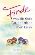 Cover-Bild zu Finde, was dir dein Partner nicht geben kann von Weber, Fritz