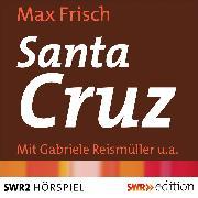 Cover-Bild zu Santa Cruz (Audio Download) von Frisch, Max