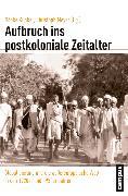 Cover-Bild zu Aufbruch ins postkoloniale Zeitalter (eBook) von Framke, Maria (Beitr.)