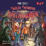 Cover-Bild zu Waldo Wunders fantastischer Spielzeugladen (Audio Download) von Scheller, Anne