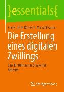 Cover-Bild zu Die Erstellung eines digitalen Zwillings (eBook) von Rückert, Frank Ulrich