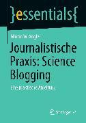 Cover-Bild zu Journalistische Praxis: Science Blogging (eBook) von Angler, Martin W.
