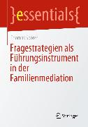 Cover-Bild zu Fragestrategien als Führungsinstrument in der Familienmediation (eBook) von Spörer, Thomas