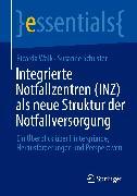 Cover-Bild zu Integrierte Notfallzentren (INZ) als neue Struktur der Notfallversorgung (eBook) von Walk, Ricarda