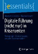 Cover-Bild zu Digitale Führung (nicht nur) in Krisenzeiten (eBook) von Ciesielski, Martin A.