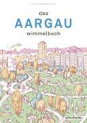 Cover-Bild zu Das Aargau Wimmelbuch von Gründisch, Julien (Illustr.)