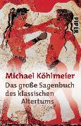 Cover-Bild zu Köhlmeier, Michael: Das große Sagenbuch des klassischen Altertums (eBook)