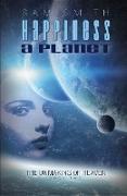 Cover-Bild zu Happiness: A Planet (The unMaking of Heaven, #2) (eBook) von Smith, Sam