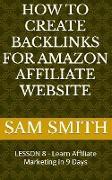 Cover-Bild zu How to Create Backlinks for Amazon Affiliate Website (eBook) von Smith, Sam