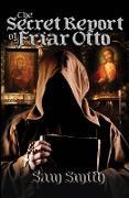 Cover-Bild zu The Secret Report of Friar Otto (Wordcatcher Historical Fiction) (eBook) von Smith, Sam