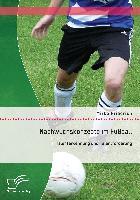 Cover-Bild zu Nachwuchskonzepte im Fußball: Talenterkennung und Talentförderung von Friedrich, Mirko