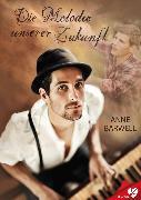 Cover-Bild zu Barwell, Anne: Die Melodie unserer Zukunft (eBook)