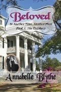 Cover-Bild zu Blythe, Annabelle: Beloved in Another Time, Another Place: Book I The Prophecy I (eBook)