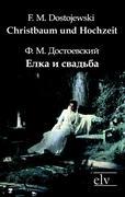 Cover-Bild zu Christbaum und Hochzeit von Dostojewski, F. M.