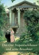Cover-Bild zu Das Gut Stepantschikowo und seine Bewohner von Dostojewski, F. M.