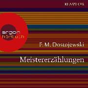 Cover-Bild zu Meistererzählungen (Ungekürzte Lesung) (Audio Download) von Dostojewski, F. M.