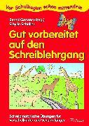 Cover-Bild zu Gut vorbereitet auf den Schreiblehrgang von Schüller, Sibylle