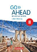 Cover-Bild zu Go Ahead, Realschule Bayern 2017, 8. Jahrgangsstufe, Schülerbuch - Lehrerfassung von Baader, Annette