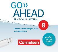 Cover-Bild zu Go Ahead, Realschule Bayern 2017, 8. Jahrgangsstufe, Unterrichtsmanager Plus auf USB-Stick, Inkl. E-Book als Zugabe und Begleitmaterialien