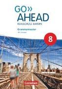 Cover-Bild zu Go Ahead, Realschule Bayern 2017, 8. Jahrgangsstufe, Grammarmaster, Mit Lösungen von Thorne, Sydney