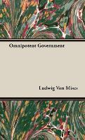 Cover-Bild zu Mises, Ludwig Von: Omnipotent Government