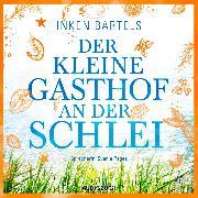 Cover-Bild zu Bartels, Inken: Der kleine Gasthof an der Schlei (Audio Download)