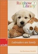 Cover-Bild zu Rainbow Library 2. Labradors are lovely. Lesebuch von Brockmann-Fairchild, Jane