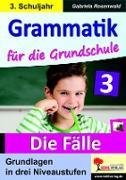 Cover-Bild zu Grammatik für die Grundschule - Die Fälle / Klasse 3 (eBook) von Rosenwald, Gabriela