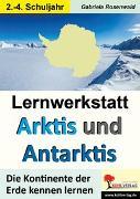 Cover-Bild zu Lernwerkstatt ARKTIS & ANTARKTIS / Grundschule (eBook) von Rosenwald, Gabriela