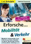 Cover-Bild zu Erforsche ... Mobilität & Verkehr (eBook) von Rosenwald, Gabriela