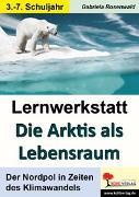Cover-Bild zu Lernwerkstatt Die Arktis als Lebensraum (eBook) von Rosenwald, Gabriela