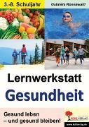 Cover-Bild zu Lernwerkstatt Gesundheit (eBook) von Rosenwald, Gabriela