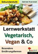 Cover-Bild zu Lernwerkstatt Vegetarisch, Vegan & Co (eBook) von Rosenwald, Gabriela