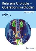 Cover-Bild zu Referenz Urologie - Operationsmethoden (eBook) von Albers, Peter (Hrsg.)