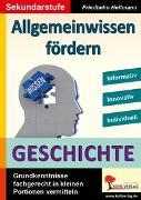 Cover-Bild zu Allgemeinwissen fördern GESCHICHTE (eBook) von Heitmann, Friedhelm