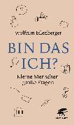 Cover-Bild zu Eilenberger, Wolfram: Bin das ich? (eBook)