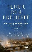Cover-Bild zu Eilenberger, Wolfram: Feuer der Freiheit (eBook)