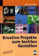 Cover-Bild zu Kreative Projekte zum textilen Gestalten von Fischer, Hanna