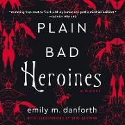 Cover-Bild zu Danforth, Emily M.: Plain Bad Heroines