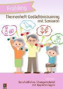 Cover-Bild zu Themenheft Gedächtnistraining mit Senioren: Frühling von Kelkel, Sabine