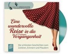 Cover-Bild zu 5-Minuten Hörgeschichten für Senioren und Seniorinnen / Eine wundervolle Reise in die Vergangenheit von Bartoli y Eckert, Petra