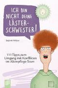 Cover-Bild zu Kleine Helfer für die Altenpflege: Ich bin nicht deine Lästerschwester! von Helsper, Stefanie