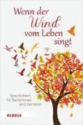 Cover-Bild zu Wenn der Wind vom Leben singt von Müller, Rainer M. (Hrsg.)