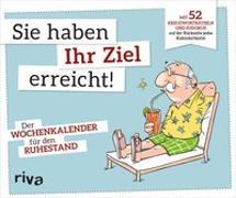 Cover-Bild zu Sie haben Ihr Ziel erreicht - Der Wochenkalender für den Ruhestand von riva Verlag