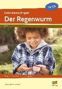 Cover-Bild zu Erste-Klasse-Projekt: Der Regenwurm von Lehtmets, Beatrix
