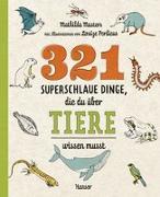 Cover-Bild zu 321 superschlaue Dinge, die du über Tiere wissen musst