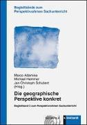 Cover-Bild zu Die geographische Perspektive konkret von Adamina, Marco (Hrsg.)
