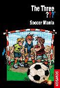 Cover-Bild zu The Three ???, Soccer Mania (drei Fragezeichen) (eBook) von Blanck, Ulf