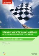 Cover-Bild zu Köpfer, Stefan: Intensivtraining Wirtschaft und Recht / Intensivtraining Wirtschaft und Recht für die Abschlussprüfung WMS/KV Profil M/BMS 2