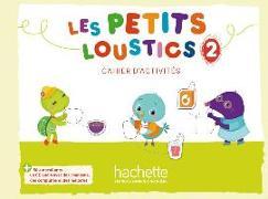 Cover-Bild zu Les Petits Loustics 2. Cahier d'activités + CD Audio von Denisot, Hugues